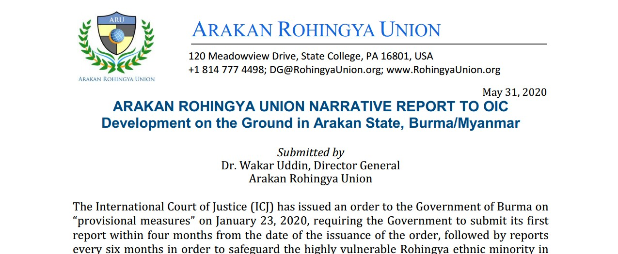 ARAKAN ROHINGYA UNION NARRATIVE REPORT TO OIC Development on the Ground in Arakan State, Burma/Myanmar